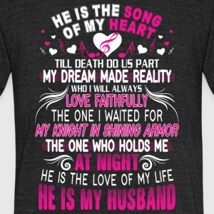 He Is The Song Of My Heart He Is My Husband Shirt - Unisex Tri-Blend T-Shirt by American Apparel
