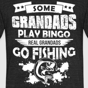 Real Grandads Go Fishing T Shirt - Unisex Tri-Blend T-Shirt by American Apparel
