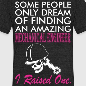 Some People Dream Amazing Mechanical Engineer - Unisex Tri-Blend T-Shirt by American Apparel