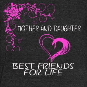 mother and daughter best friends for life - Unisex Tri-Blend T-Shirt by American Apparel