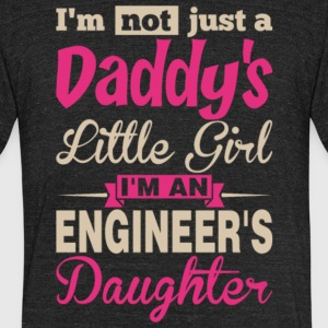 I'm An Engineer's Daughter T Shirt - Unisex Tri-Blend T-Shirt by American Apparel