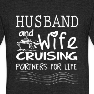 Husband And Wife Cruising Partners For Life Shirt - Unisex Tri-Blend T-Shirt by American Apparel
