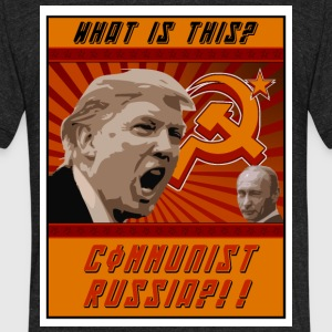What is this? Communist Russia?!! - Unisex Tri-Blend T-Shirt by American Apparel