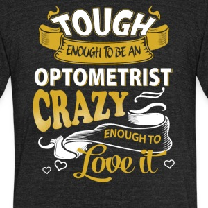 Touch enough to be an optometrist - Unisex Tri-Blend T-Shirt by American Apparel