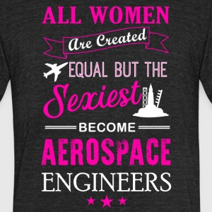 Sexiest Women Become Aerospace Engineer Shirt - Unisex Tri-Blend T-Shirt by American Apparel
