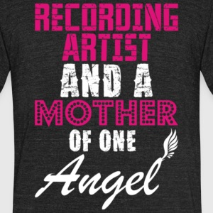 Recording Artist And A Mother Of One Angel T Shirt - Unisex Tri-Blend T-Shirt by American Apparel