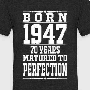 1947 - 70 years perfection - 2017 - Unisex Tri-Blend T-Shirt by American Apparel