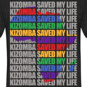 Kizomba saved my life - Unisex Tri-Blend T-Shirt by American Apparel