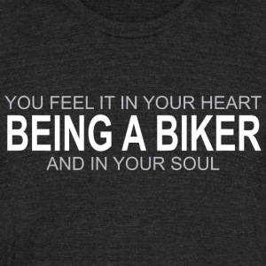 BEING A BIKER - Unisex Tri-Blend T-Shirt by American Apparel