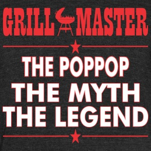Grillmaster The Poppop The Myth The Legend BBQ - Unisex Tri-Blend T-Shirt by American Apparel