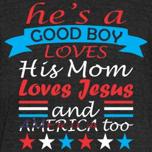 Hes A Good Boy Loves His Mom And America Too - Unisex Tri-Blend T-Shirt by American Apparel