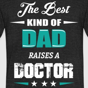 DAD OF DACTOR - Unisex Tri-Blend T-Shirt by American Apparel