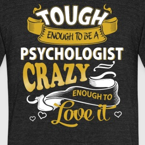 Touch enough to be a Psychologist - Unisex Tri-Blend T-Shirt by American Apparel