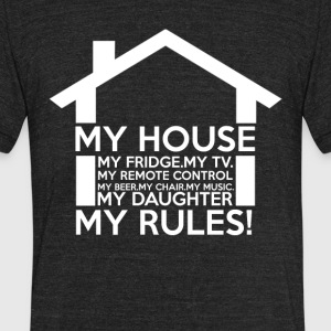 My House My Rules - Unisex Tri-Blend T-Shirt by American Apparel