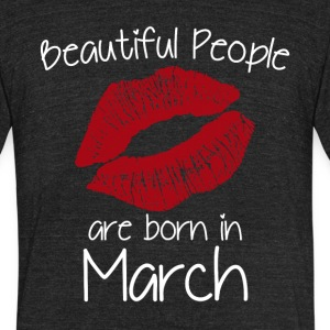 Beautiful people are born in March - Unisex Tri-Blend T-Shirt by American Apparel