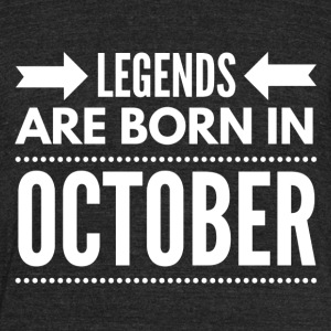 Legends Born October - Unisex Tri-Blend T-Shirt by American Apparel