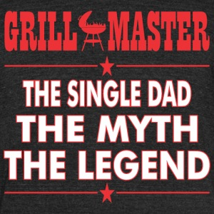 Grillmaster The Single Dad The Myth The Legend BBQ - Unisex Tri-Blend T-Shirt by American Apparel