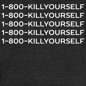 Hotline Meme 1-800-KILLYOURSELF Shirt - Unisex Tri-Blend T-Shirt by American Apparel