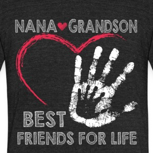 Nana and grandson best friends for life - Unisex Tri-Blend T-Shirt by American Apparel