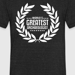 World's Greatest Archaeology Archaeologist - Unisex Tri-Blend T-Shirt by American Apparel