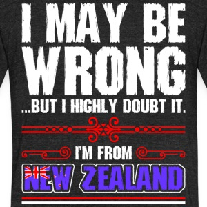 I May Be Wrong Im From New Zealand - Unisex Tri-Blend T-Shirt by American Apparel