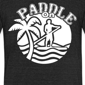 Paddle On Shirt - Unisex Tri-Blend T-Shirt by American Apparel