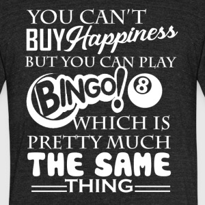 Bingo Happiness Shirt - Unisex Tri-Blend T-Shirt by American Apparel
