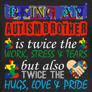 Being An Autism Brother Twice Work But Twice Love - Unisex Tri-Blend T-Shirt by American Apparel