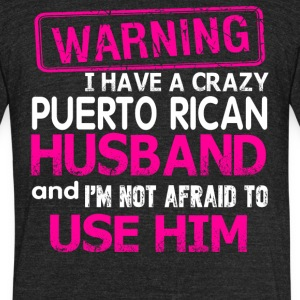 Crazy Puerto Rican Husband T Shirt - Unisex Tri-Blend T-Shirt by American Apparel