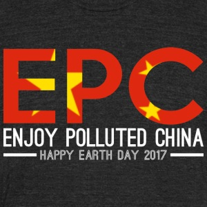 EPC Enjoy Polluted China Happy Earth Day 2017 - Unisex Tri-Blend T-Shirt by American Apparel
