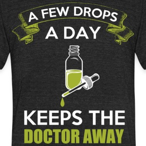 A Few Drops A Day Keeps The Doctor Away T Shirt - Unisex Tri-Blend T-Shirt by American Apparel