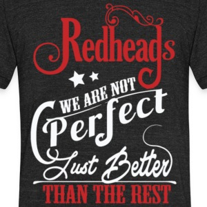 Redheads Better Than Rest T Shirt - Unisex Tri-Blend T-Shirt by American Apparel