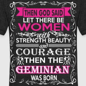 God Said Let There Be Women Geminian Was Born - Unisex Tri-Blend T-Shirt by American Apparel