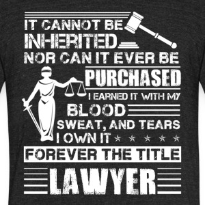 Lawyer Forever The Title Shirt - Unisex Tri-Blend T-Shirt by American Apparel
