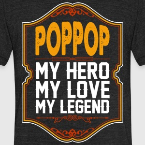 Poppop My Hero My Love My Legend - Unisex Tri-Blend T-Shirt by American Apparel