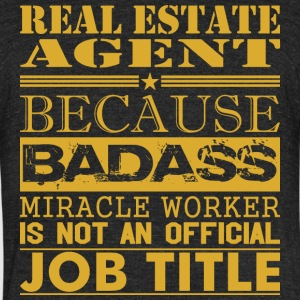 Real Estate Agent Because Miracle Worker Not Job - Unisex Tri-Blend T-Shirt by American Apparel