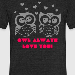 Owl Always Love You - Unisex Tri-Blend T-Shirt by American Apparel