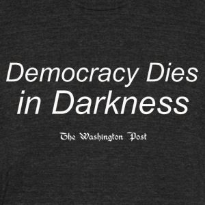 Democracy Dies White - Unisex Tri-Blend T-Shirt by American Apparel
