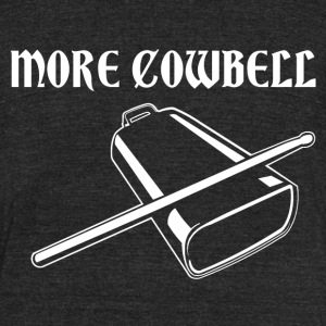More Cowbell - Unisex Tri-Blend T-Shirt by American Apparel