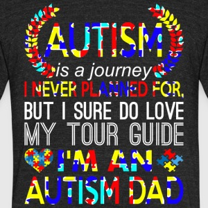 Autism Is Journey Never Planned Im An Autism Dad - Unisex Tri-Blend T-Shirt by American Apparel