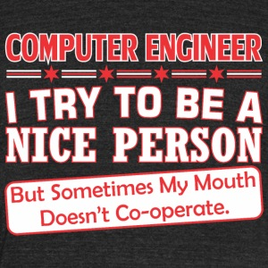 Computer Enginer Nice Person Mouth Doesnt Cooperte - Unisex Tri-Blend T-Shirt by American Apparel
