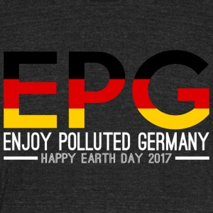 EPG Enjoy Polluted Germany Happy Earth Day 2017 - Unisex Tri-Blend T-Shirt by American Apparel