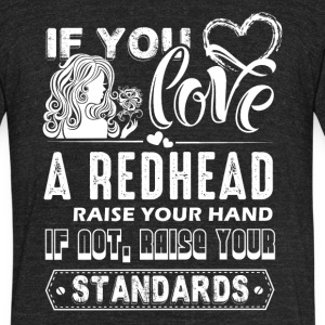 IIf You Love A Redhead Shirt - Unisex Tri-Blend T-Shirt by American Apparel