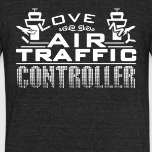 I Love My Air Traffic Controller Shirt - Unisex Tri-Blend T-Shirt by American Apparel