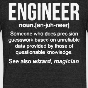 Funny Engineer Definition T Shirt - Unisex Tri-Blend T-Shirt by American Apparel