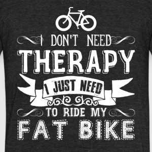 Fat Bike Therapy Shirt - Unisex Tri-Blend T-Shirt by American Apparel