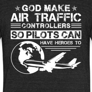 God Made Air Traffic Controllers Shirt - Unisex Tri-Blend T-Shirt by American Apparel