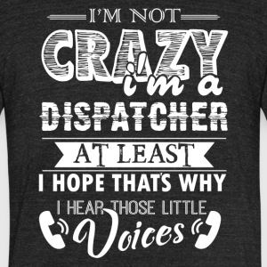 I'm A Dispatcher Shirts - Unisex Tri-Blend T-Shirt by American Apparel
