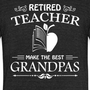 Retired Grandpa Teacher Shirt - Unisex Tri-Blend T-Shirt by American Apparel