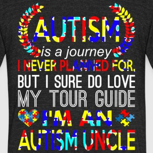 Autism Is Journey Never Planned Im An Autism Uncle - Unisex Tri-Blend T-Shirt by American Apparel